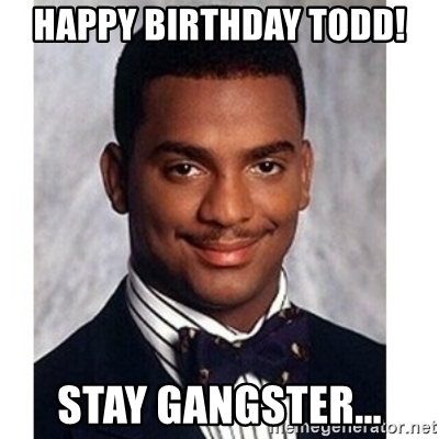 happy birthday todd meme ; 61522184