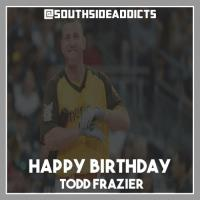 happy birthday todd meme ; thumb_lsouthsideaddicts-happy-birthday-todd-frazier-%25F0%259F%258E%2589-happy-birthday-todd-frazier-14360696