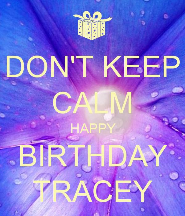 happy birthday tracey images ; don-t-keep-calm-happy-birthday-tracey
