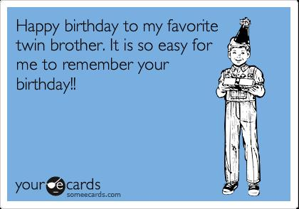 happy birthday twin brother card ; 190bcf45838379ab73d88bf2220f5031e9