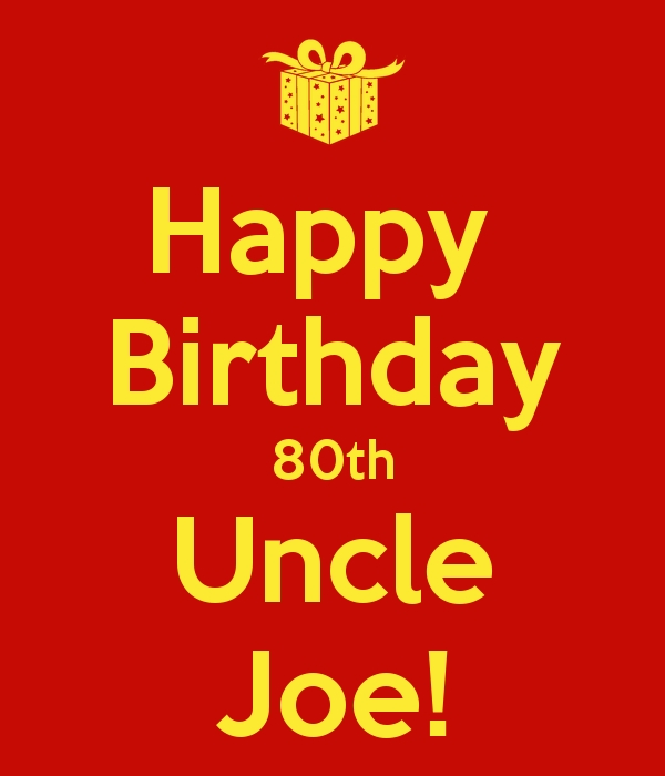 happy birthday uncle joe ; happy-birthday-joe-images-elegant-happy-birthday-80th-uncle-joe-poster-cindy-of-happy-birthday-joe-images