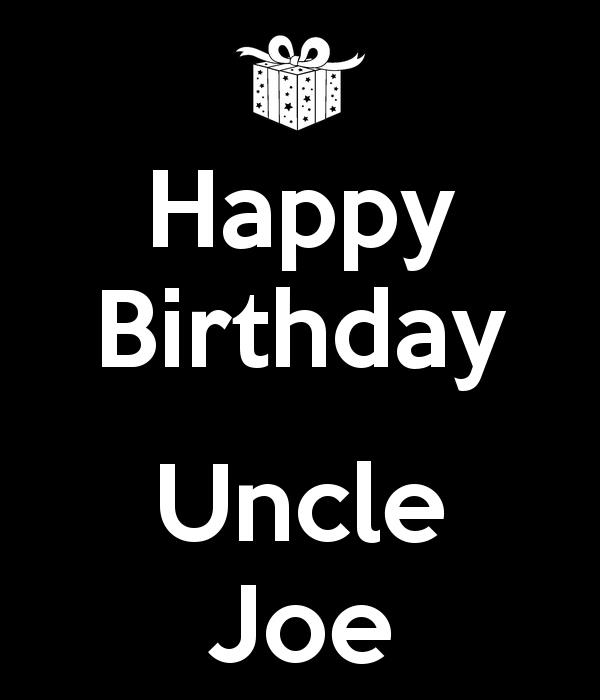 happy birthday uncle joe ; happy-birthday-uncle-joe