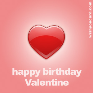 happy birthday valentine greeting cards ; Valentine