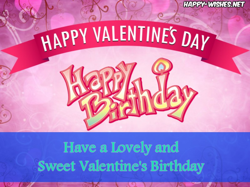 happy birthday valentine images ; Happy-Valentine-Birthday-Wishes-and-Images