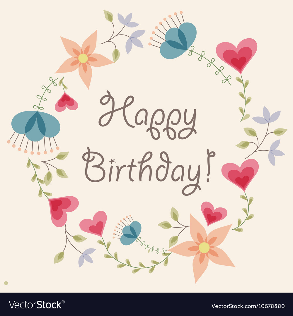 happy birthday vintage ; flowers-and-hearts-frame-vintage-happy-birthday-vector-10678880
