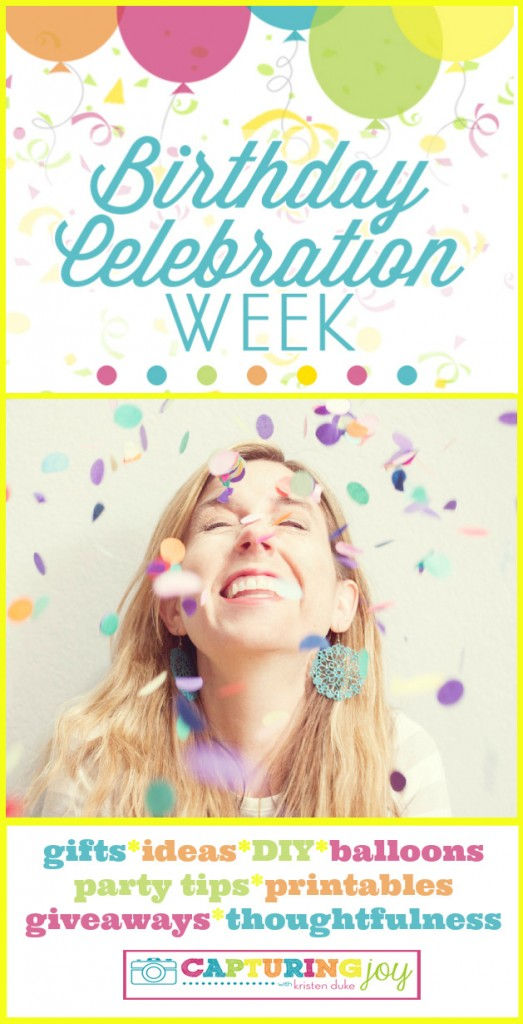happy birthday week ; Birthday-Celebration-A-week-of-ideas-and-gifts-and-giveaways-523x1024