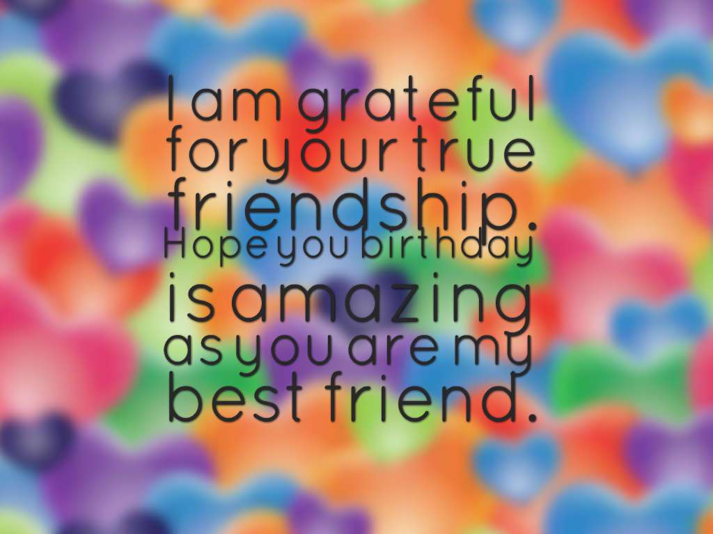 happy birthday wish quotes best friend ; quotes-I-am-grateful-for-yor-friendship