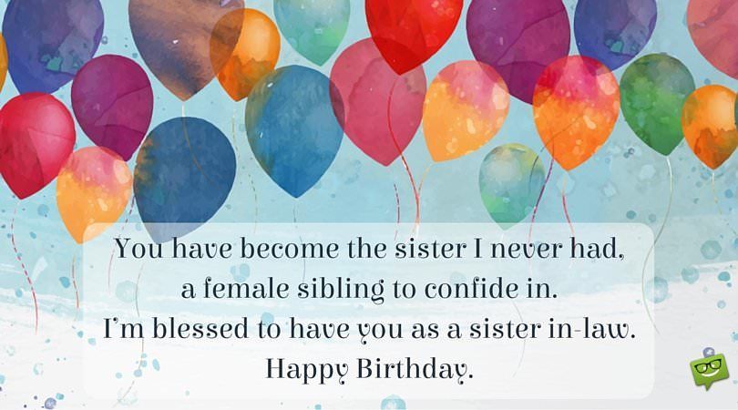 happy birthday wish you have a good one ; I%25E2%2580%2599m-blessed-to-have-you-as-a-sister-in-law
