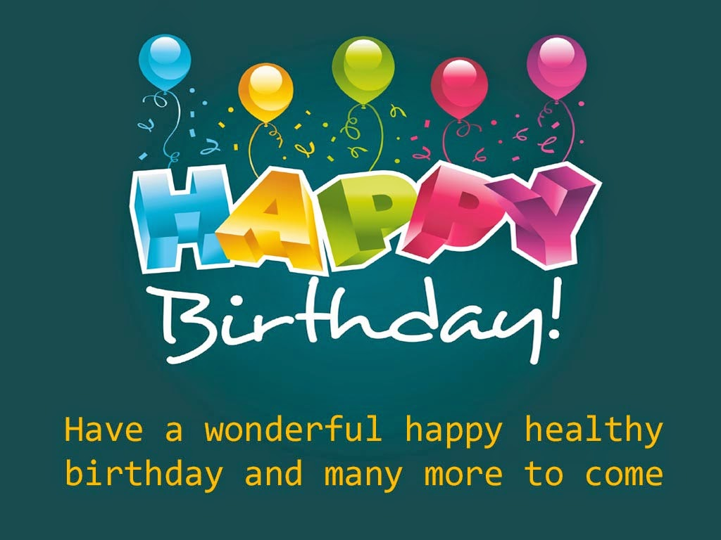 happy birthday wish you have a good one ; happy-birthday-wish-you-many-more-to-come-birthday-quotes-21