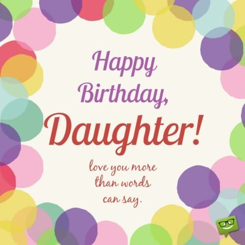 happy birthday wishes to my daughter ; Cute-birthday-wish-for-daughter-on-colorful-background-500x500