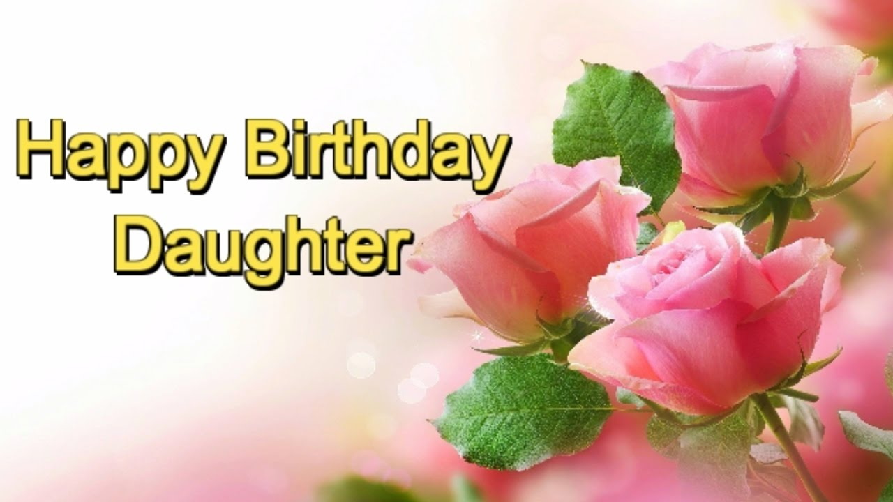 happy birthday wishes to my daughter ; maxresdefault