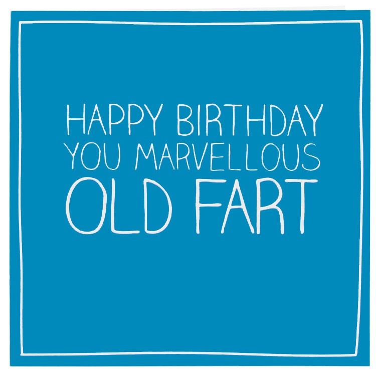 happy birthday you old fart ; pigment-happy-jackson-you-marvelous-old-fart-greeting-card-gf810a_1