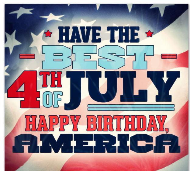 happy fourth of july birthday ; Have-The-Best-4th-Of-July-Happy-Birthday-America