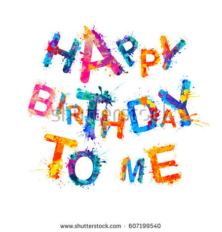 happy to birthday ; stock-vector-happy-birthday-to-me-607199540
