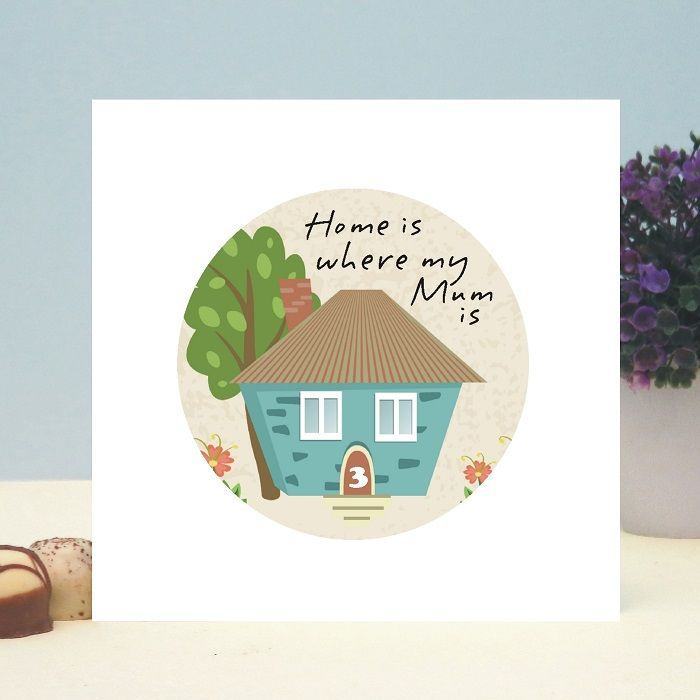 house birthday card ; home-is-where-my-mum-is-house-card-ideal-for-mother-s-day-or-as-a-birthday-card-4221-p