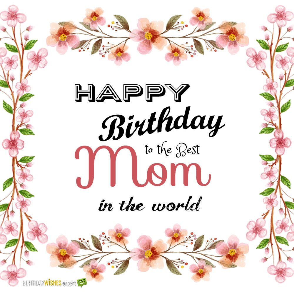 i want to wish my mother a happy birthday ; Happy-Birthday-to-the-Best-Mom-in-the-world