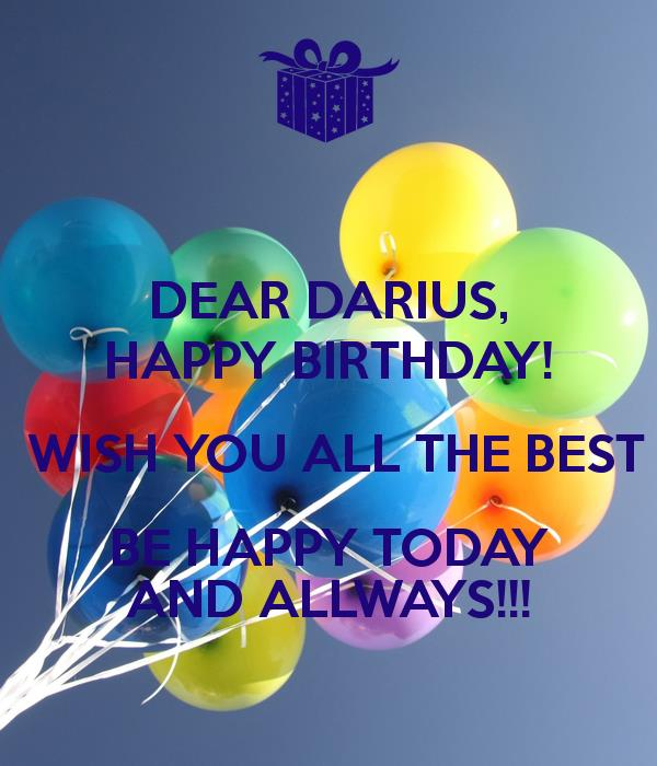 i wish you happy birthday and all the best ; dear-darius-happy-birthday-wish-you-all-the-best-be-happy-today-and-allways-1