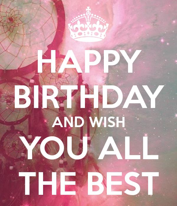 i wish you happy birthday and all the best ; happy-birthday-and-wish-you-all-the-best