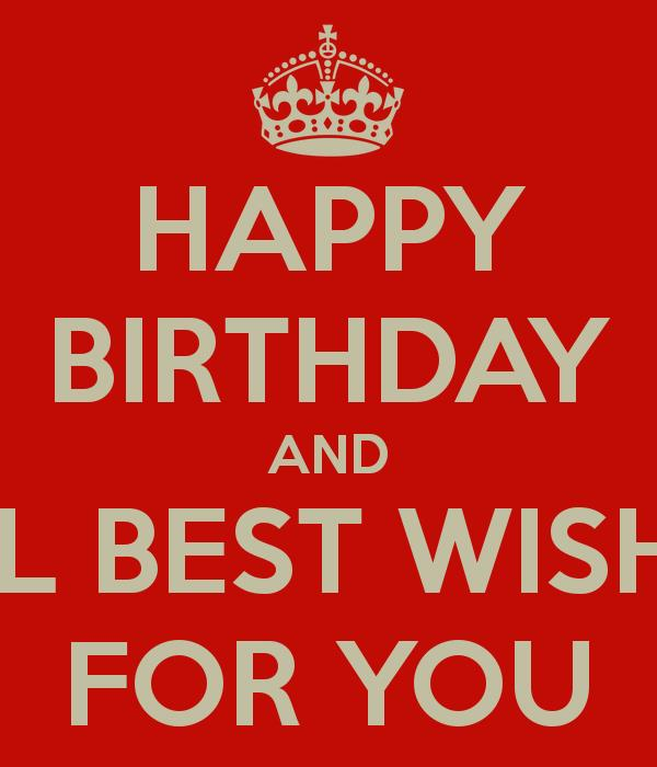 i wish you happy birthday and all the best ; i-wish-you-happy-birthday-and-all-the-best-happy-birthday-and-all-best-wishes-for-you-2
