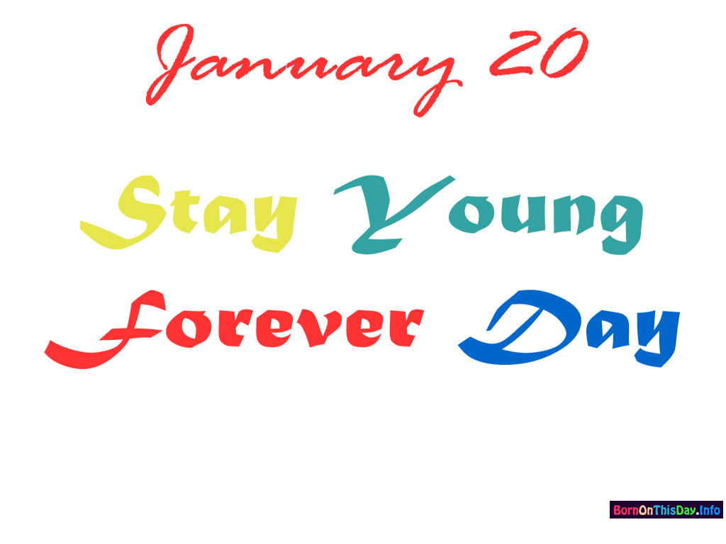 january birthday wallpaper ; 0120bt_1024x768_stayyoungforeverday