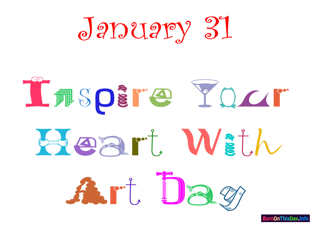 january birthday wallpaper ; 0131at_1024x768_inspireyourheartwithartday