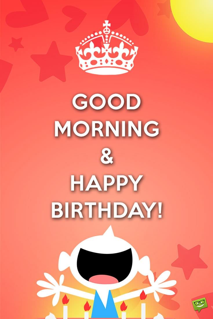 keep calm and happy birthday ; Good-Morning-and-Happy-Birthday-Keep-Calm-Style