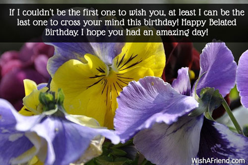 last person to wish happy birthday quotes ; 100-belated-birthday-wishes