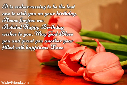 last person to wish happy birthday quotes ; 2084-belated-birthday-greetings