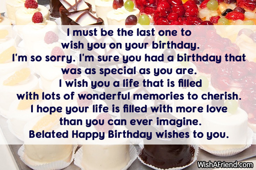 last person to wish happy birthday quotes ; 827-late-birthday-wishes