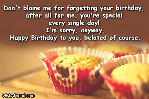 late happy birthday message ; 828-late-birthday-wishes