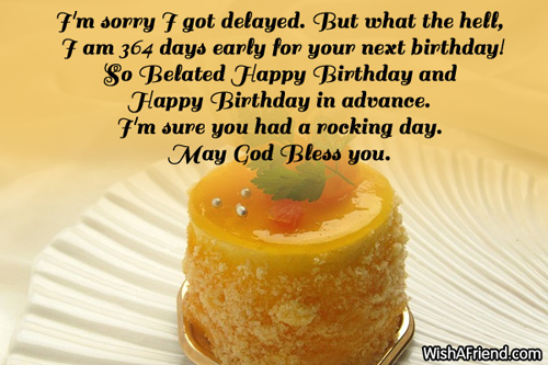 late happy birthday message ; 832-late-birthday-wishes