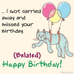 late happy birthday message ; funny-Belated-Birthday-Wishes-6