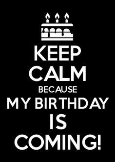my birthday is coming soon wallpaper ; 5cff8aae0a0954df1bc2765956820586