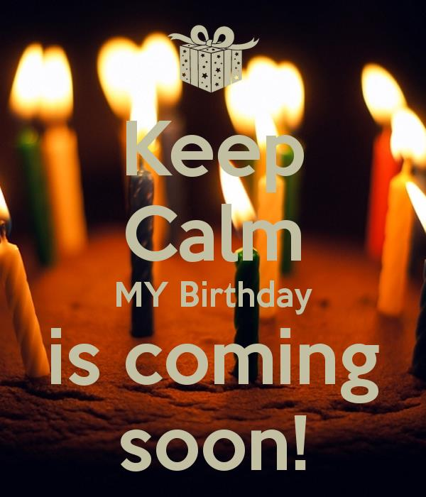 my birthday is coming soon wallpaper ; 866674_birthday-coming-soon-wallpaper