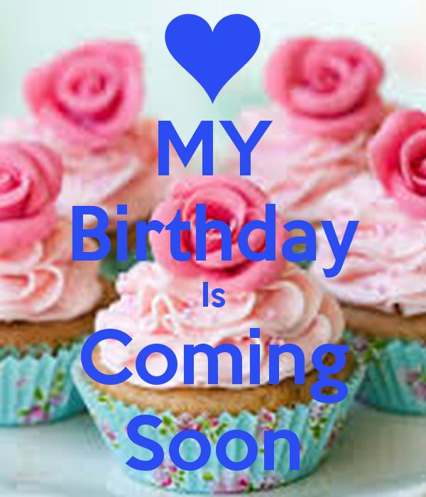 my birthday is coming soon wallpaper ; 866692_birthday-coming-soon-wallpaper