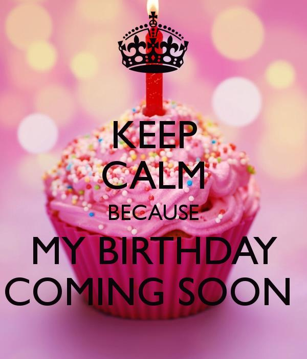 my birthday is coming soon wallpaper ; 866705_birthday-coming-soon-wallpaper