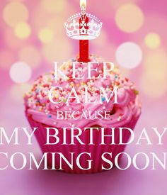 my birthday is coming soon wallpaper ; b337e05ac5381f937a65594a80414a01--birthday-greetings-birthday-wishes