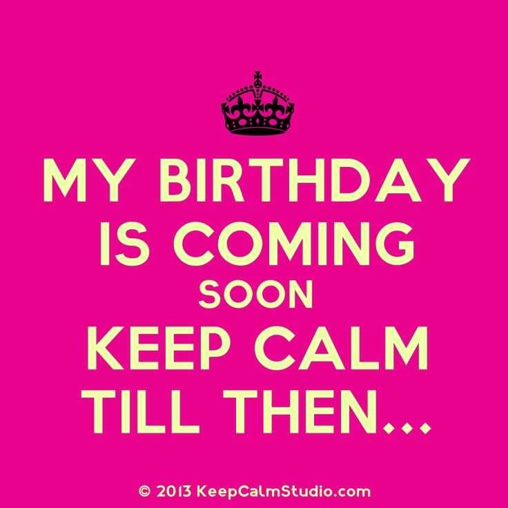 my birthday is coming soon wallpaper ; keep-calm-birthday-quotes-best-of-top-10-counting-down-birthday-quotes-broxtern-wallpaper-and-of-keep-calm-birthday-quotes