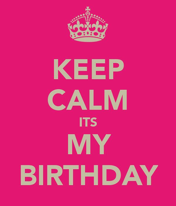 my birthday is coming soon wallpaper ; keep-calm-its-my-birthday-wallpaper-3