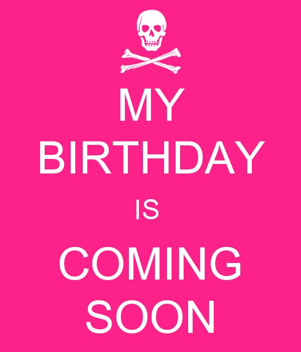my birthday is coming soon wallpaper ; my-birthday-is-coming-soon