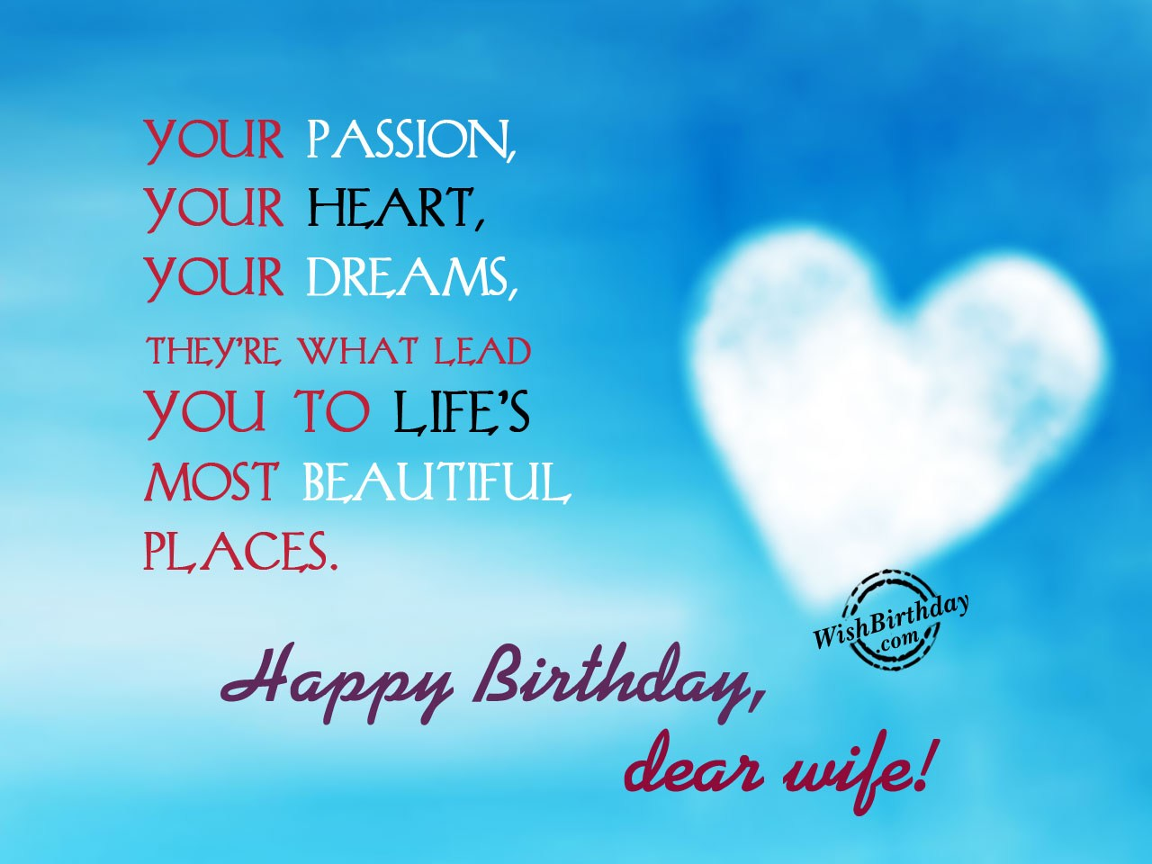 nice birthday message for wife ; Your-passion-your-heart