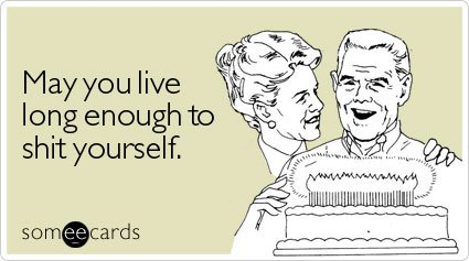 picture birthday ecards ; live-long-enough-shit-birthday-ecard-someecards