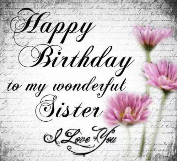 picture happy birthday sister ; 312613-Happy-Birthday-To-Wonderful-Sister-I-Love-You