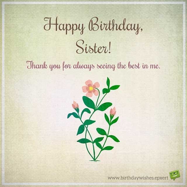 picture happy birthday sister ; Happy-Birthday-Sister-Thank-you-for-always-seeing-the-best-in-me
