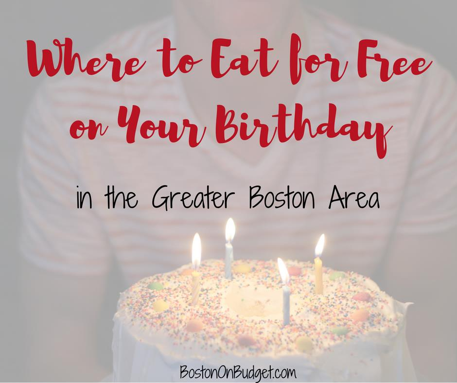 places to sign up for your birthday ; Where-to-Eat-for-Free-on-Your-Birthday-in-the-Greater-Boston-Area