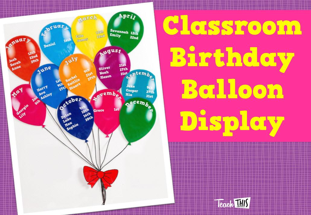 printable birthday chart for teachers ; 1453074900ClassroomBirthdayBalloonDisplay