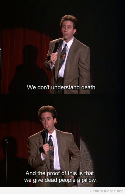 seinfeld birthday quote ; Seinfeld-and-death-wise-words