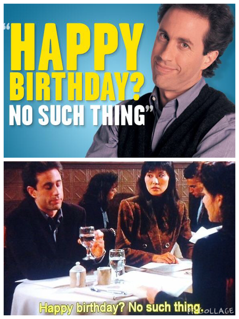 seinfeld happy birthday ; seinfeld-happy-birthday-quote-pinterest-e280a2-the-worlds-catalog-of-ideas