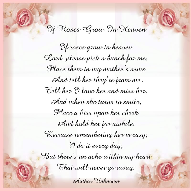 short poem for mom on her birthday ; Ifrosesgrowinheaventile
