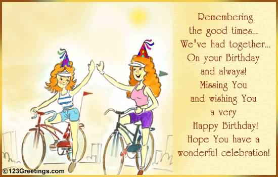 special friend birthday card message ; Remembering-The-Good-Time-Weve-Had-Together-Happy-Birthday-Hope-You-have-A-Wonderful-Celebration